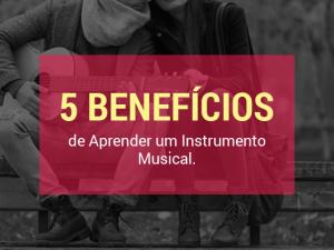 5 benefícios de aprender um instrumento musical
