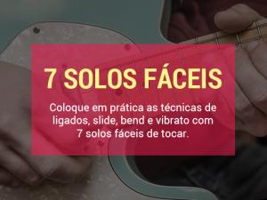 7 Solos de Guitarra Fáceis Para Você Já Sair Tocando