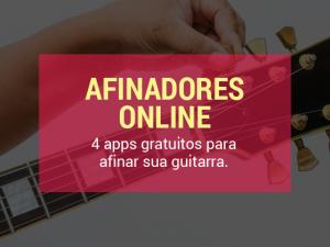 Afinador Online: 4 apps gratuitos para afinar sua guitarra