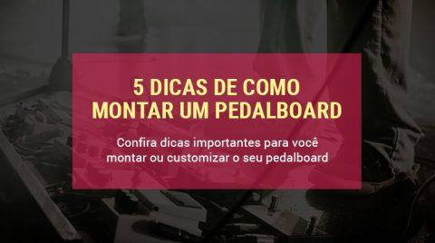 Como montar um pedalboard