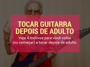 4 motivos para voltar a estudar guitarra quando adulto